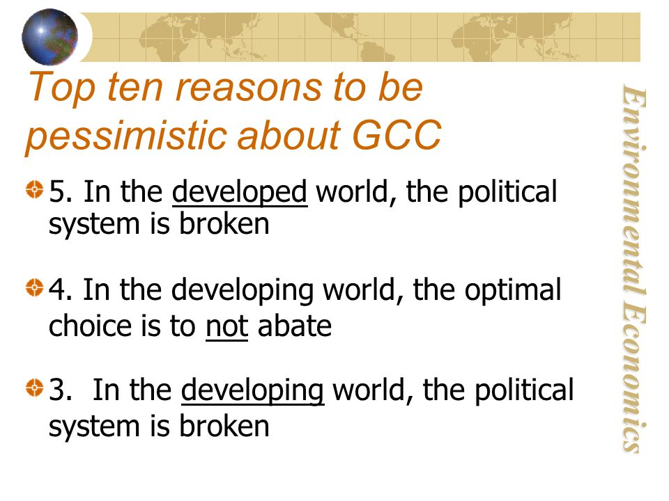 Environmental Economics Top ten reasons to be pessimistic about GCC 5.