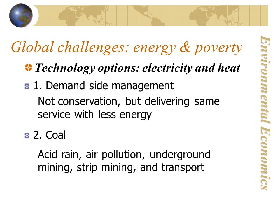 Global challenges: energy & poverty Technology options: electricity and heat 1.
