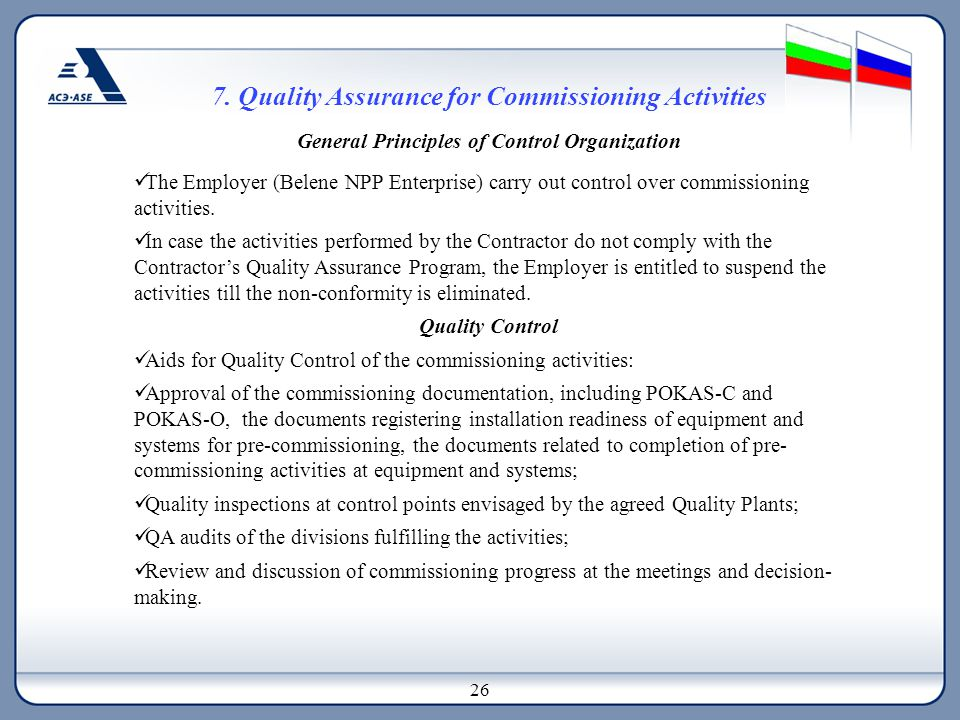 7. Quality Assurance for Commissioning Activities General Principles of Control Organization The Employer (Belene NPP Enterprise) carry out control ov