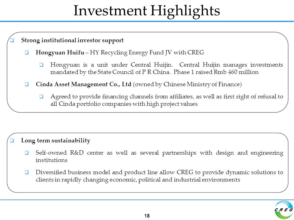 Investment Highlights 18  Strong institutional investor support  Hongyuan Huifu – HY Recycling Energy Fund JV with CREG  Hongyuan is a unit under Central Huijin.