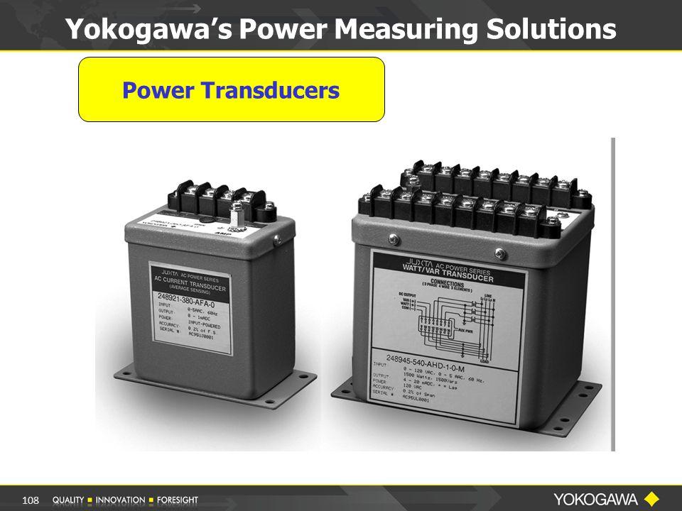 Power Transducers Yokogawa's Power Measuring Solutions 108