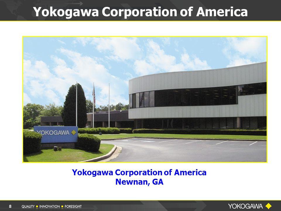 Yokogawa Corporation of America Newnan, GA Yokogawa Corporation of America 8