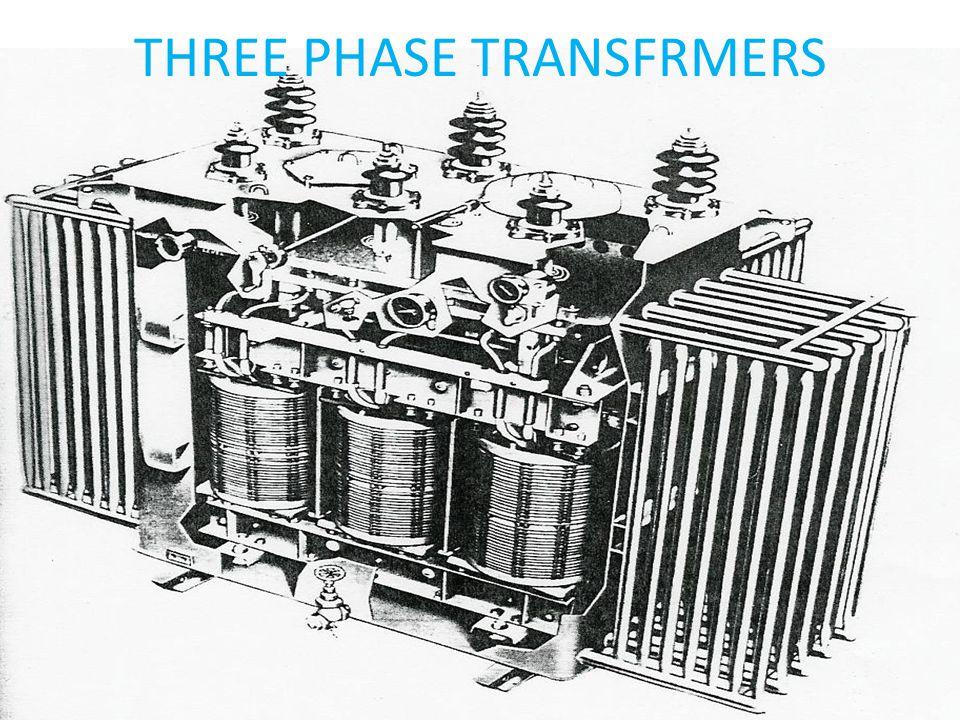 THREE PHASE TRANSFRMERS