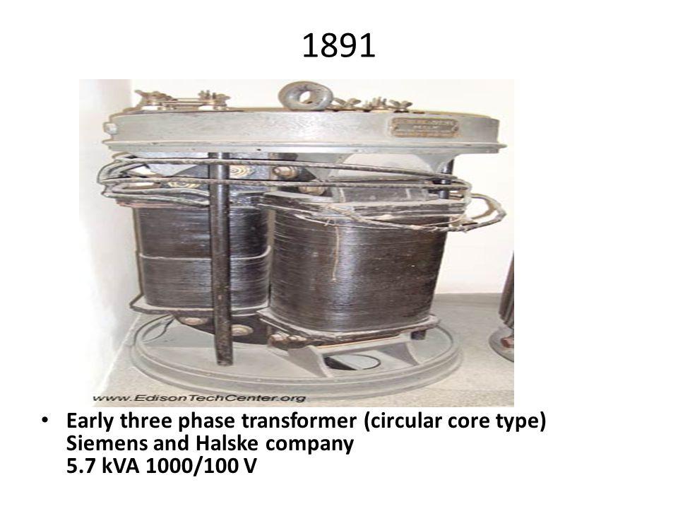 1891 Early three phase transformer (circular core type) Siemens and Halske company 5.7 kVA 1000/100 V