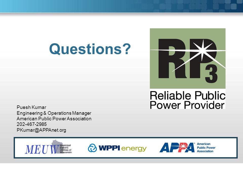 Questions? Puesh Kumar Engineering & Operations Manager American Public Power Association 202-467-2985 PKumar@APPAnet.org