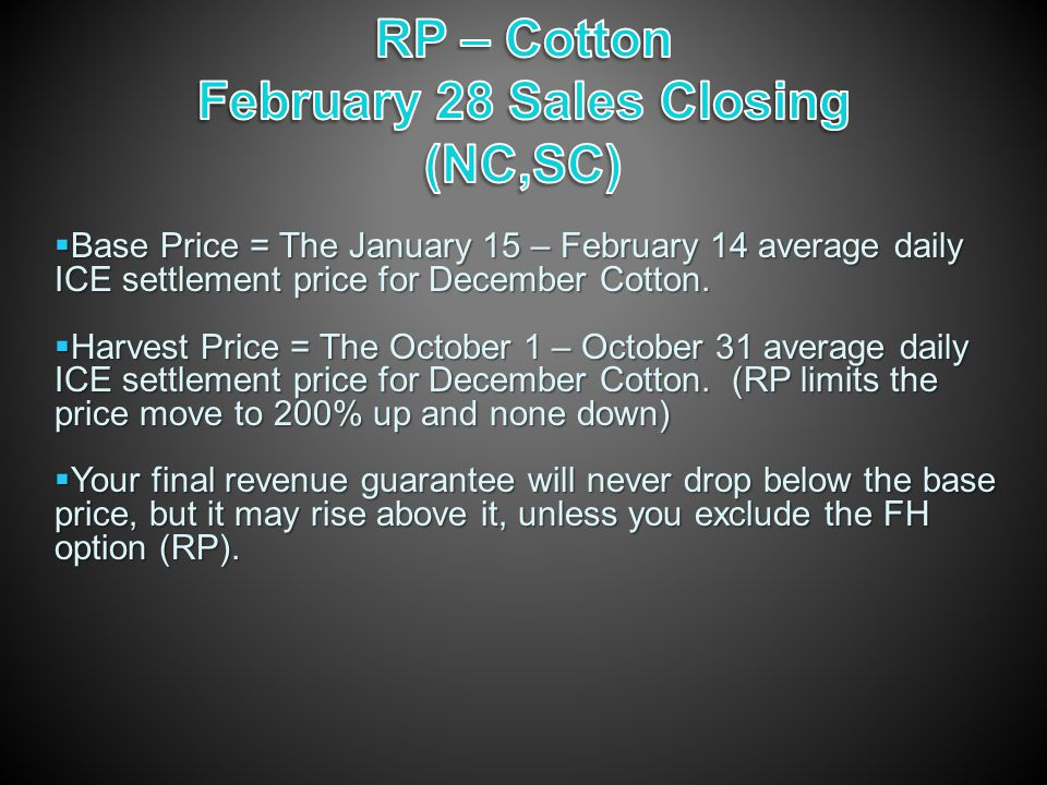  Base Price = The January 15 – February 14 average daily ICE settlement price for December Cotton.