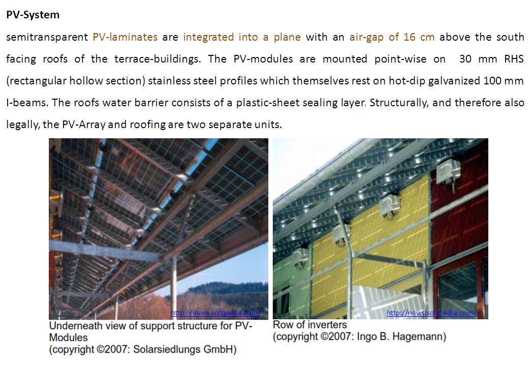 PV-System semitransparent PV-laminates are integrated into a plane with an air-gap of 16 cm above the south facing roofs of the terrace-buildings.