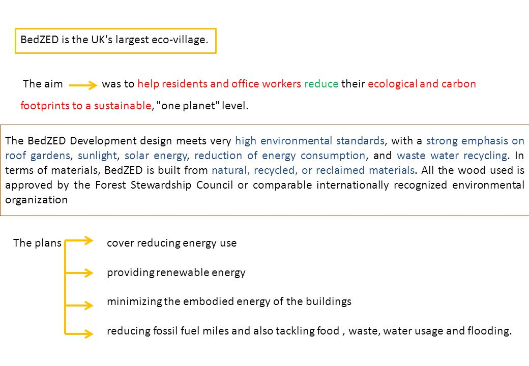 BedZED is the UK s largest eco-village.