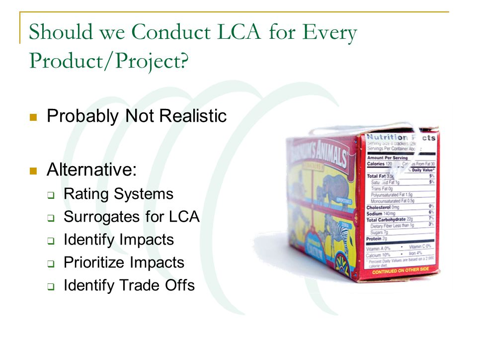 Should we Conduct LCA for Every Product/Project.