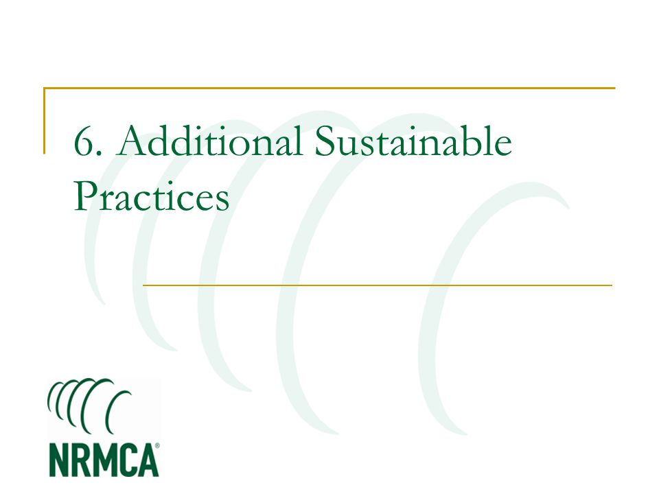 6. Additional Sustainable Practices