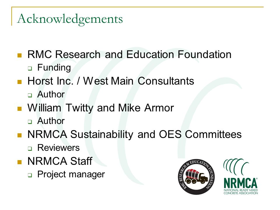 Acknowledgements RMC Research and Education Foundation  Funding Horst Inc. / West Main Consultants  Author William Twitty and Mike Armor  Author NR