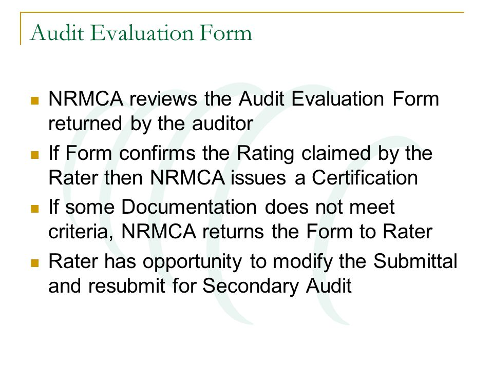Audit Evaluation Form NRMCA reviews the Audit Evaluation Form returned by the auditor If Form confirms the Rating claimed by the Rater then NRMCA issu