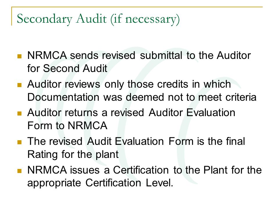 Secondary Audit (if necessary) NRMCA sends revised submittal to the Auditor for Second Audit Auditor reviews only those credits in which Documentation