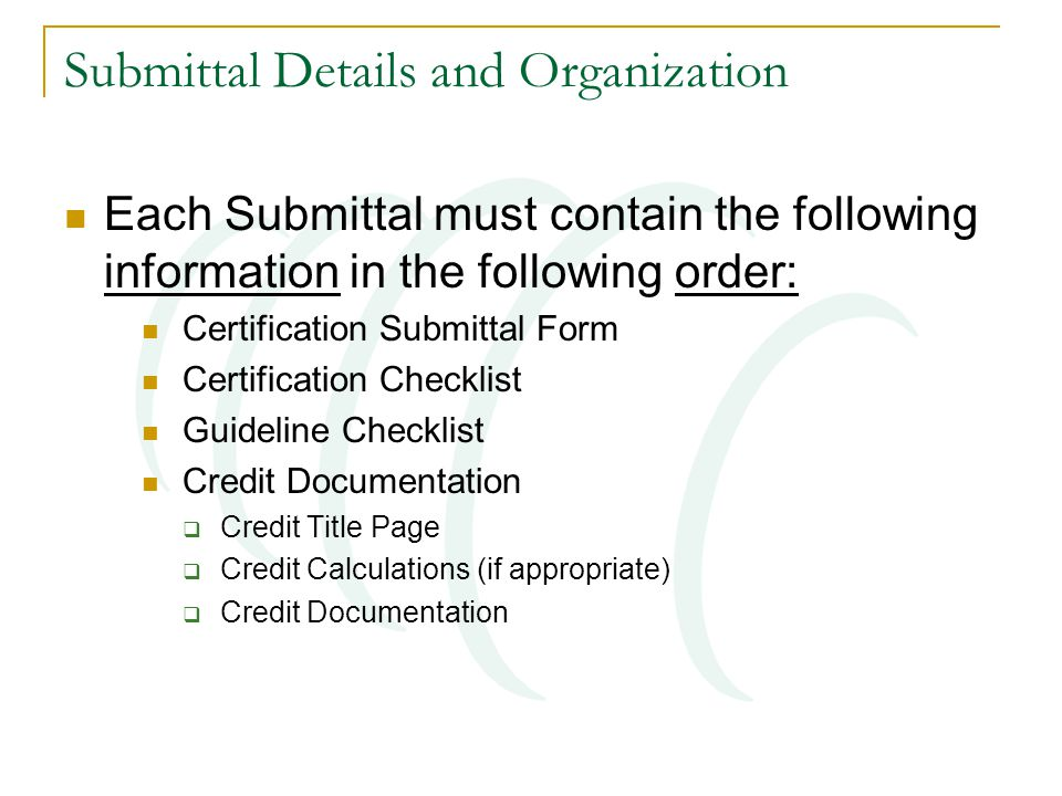 Submittal Details and Organization Each Submittal must contain the following information in the following order: Certification Submittal Form Certific