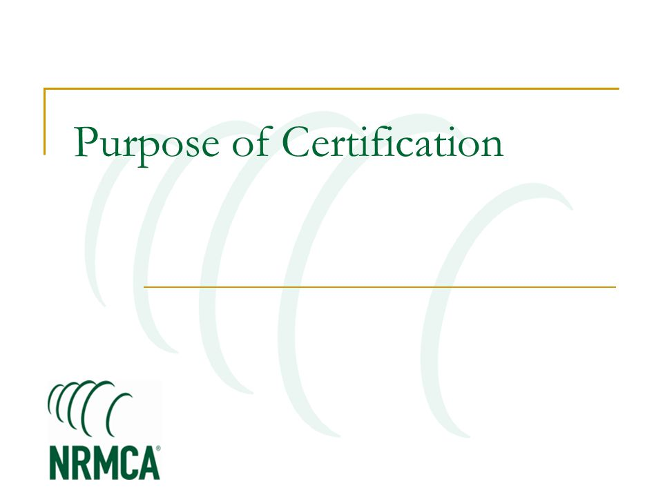 Purpose of Certification