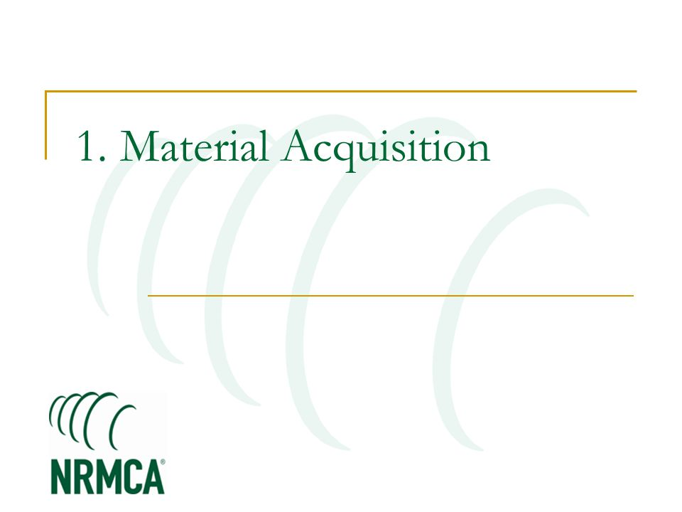 1. Material Acquisition