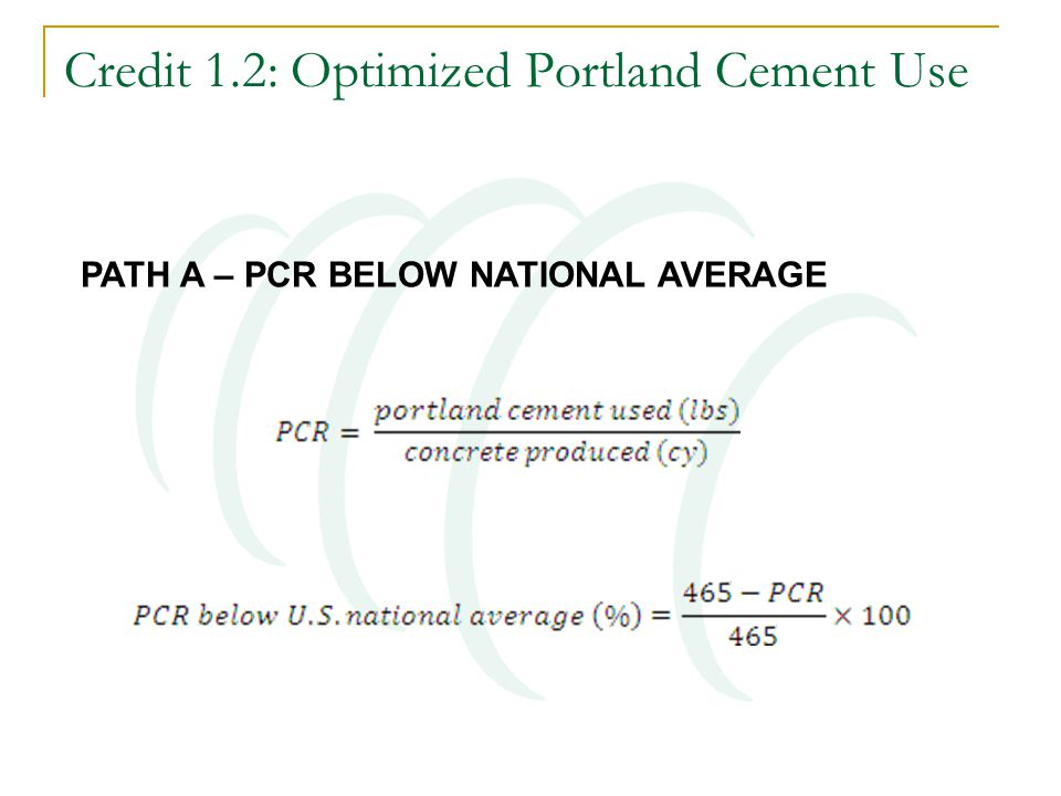 Credit 1.2: Optimized Portland Cement Use PATH A – PCR BELOW NATIONAL AVERAGE