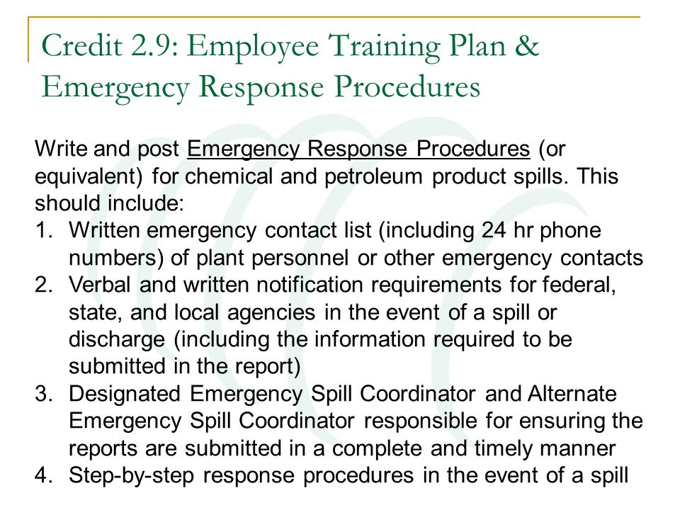 Credit 2.9: Employee Training Plan & Emergency Response Procedures Write and post Emergency Response Procedures (or equivalent) for chemical and petroleum product spills.