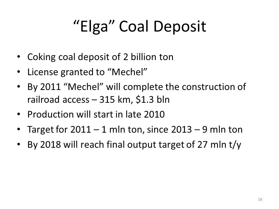 """""""Elga"""" Coal Deposit Coking coal deposit of 2 billion ton License granted to """"Mechel"""" By 2011 """"Mechel"""" will complete the construction of railroad acces"""