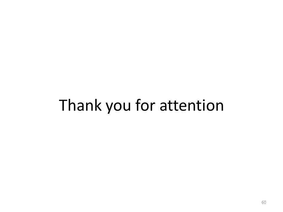 Thank you for attention 60