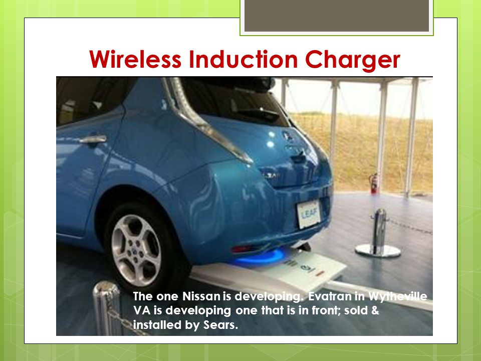 Wireless Induction Charger The one Nissan is developing.