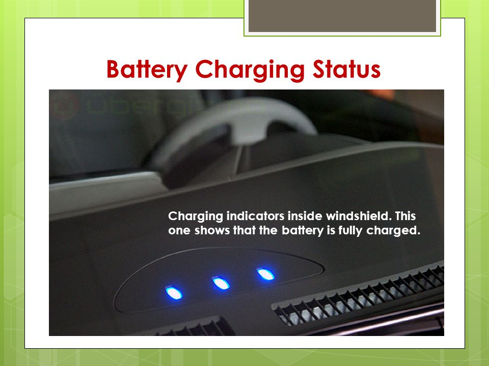 Battery Charging Status Charging indicators inside windshield.