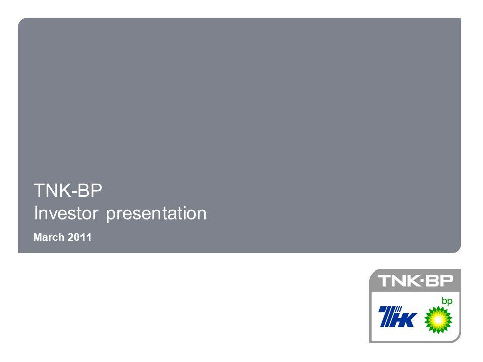 TNK-BP Investor presentation March 2011