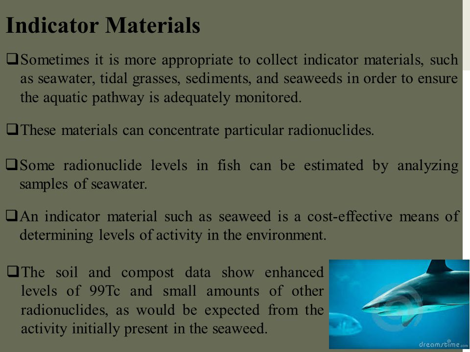 Indicator Materials  Sometimes it is more appropriate to collect indicator materials, such as seawater, tidal grasses, sediments, and seaweeds in ord
