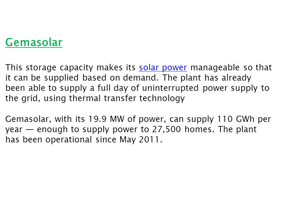 Gemasolar This storage capacity makes its solar power manageable so that it can be supplied based on demand.