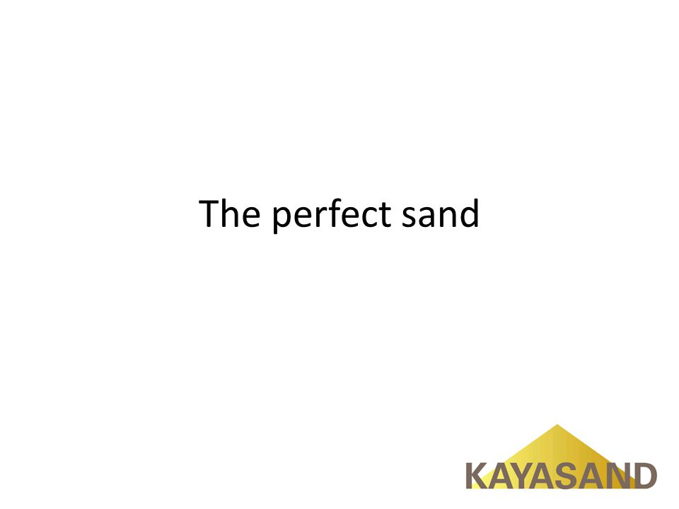 The perfect sand