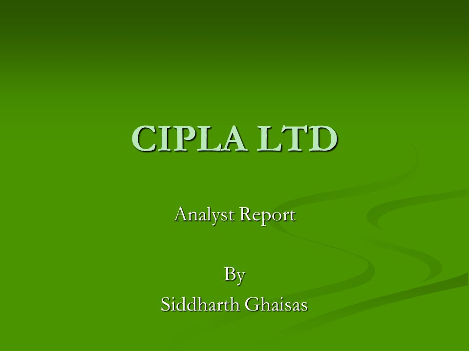 CIPLA LTD Analyst Report By Siddharth Ghaisas