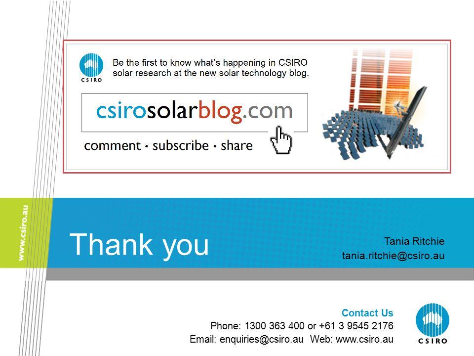 Contact Us Phone: 1300 363 400 or +61 3 9545 2176 Email: enquiries@csiro.au Web: www.csiro.au Thank you Tania Ritchie tania.ritchie@csiro.au