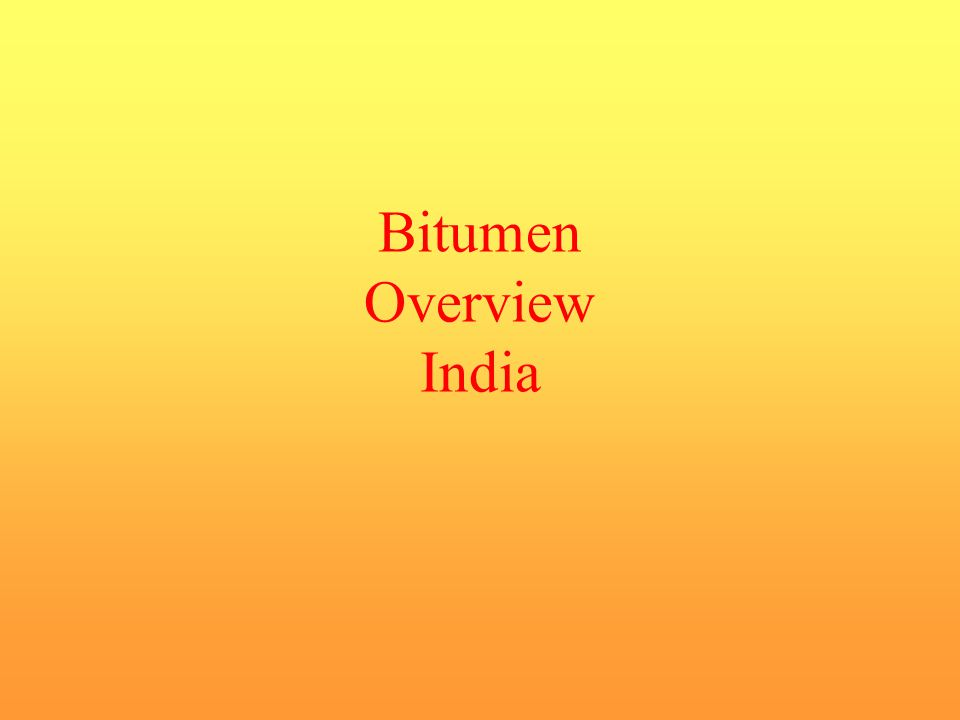 BITUMEN AND ITS PROPERTIES