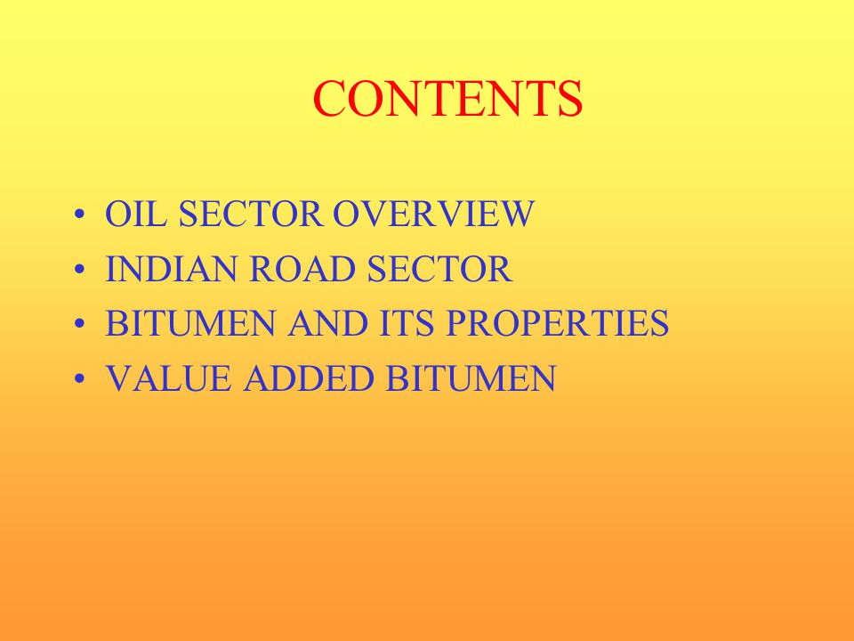 Properties of Bitumen IS 73 : 1992 Characteristics80/10060/70 30/40 Specific gravity at 27 O C 0.99 0.99 0.99 Softening Point O C 35 to 50 40 to 55 50 to 65 Penetration at 25 O C, 100gm, 80 to 100 60 to 70 30 to 40 5 secs., 1/10 mm Ductility at 27 O C, in cm min.