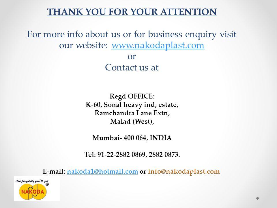 Regd OFFICE: K-60, Sonal heavy ind, estate, Ramchandra Lane Extn, Malad (West), Mumbai- 400 064, INDIA Tel: 91-22-2882 0869, 2882 0873.