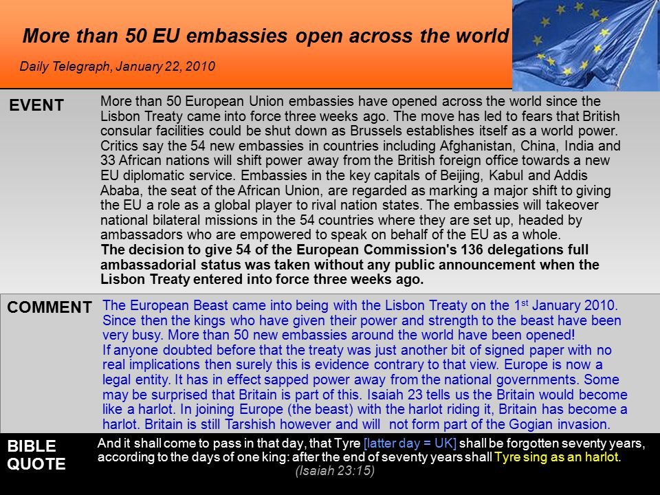 More than 50 EU embassies open across the world More than 50 European Union embassies have opened across the world since the Lisbon Treaty came into force three weeks ago.