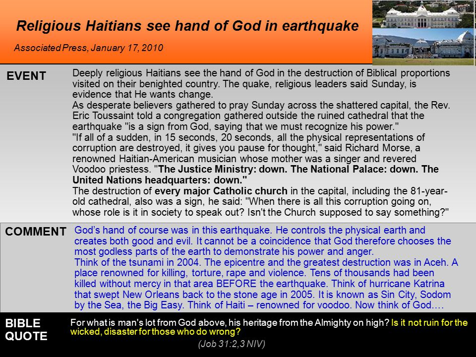 Religious Haitians see hand of God in earthquake Deeply religious Haitians see the hand of God in the destruction of Biblical proportions visited on their benighted country.