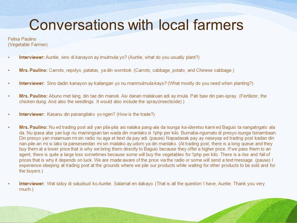 Conversations with local farmers Felisa Paulino (Vegetable Farmer) Interviewer: Auntie, sino di kanayon ay imulmula yo.