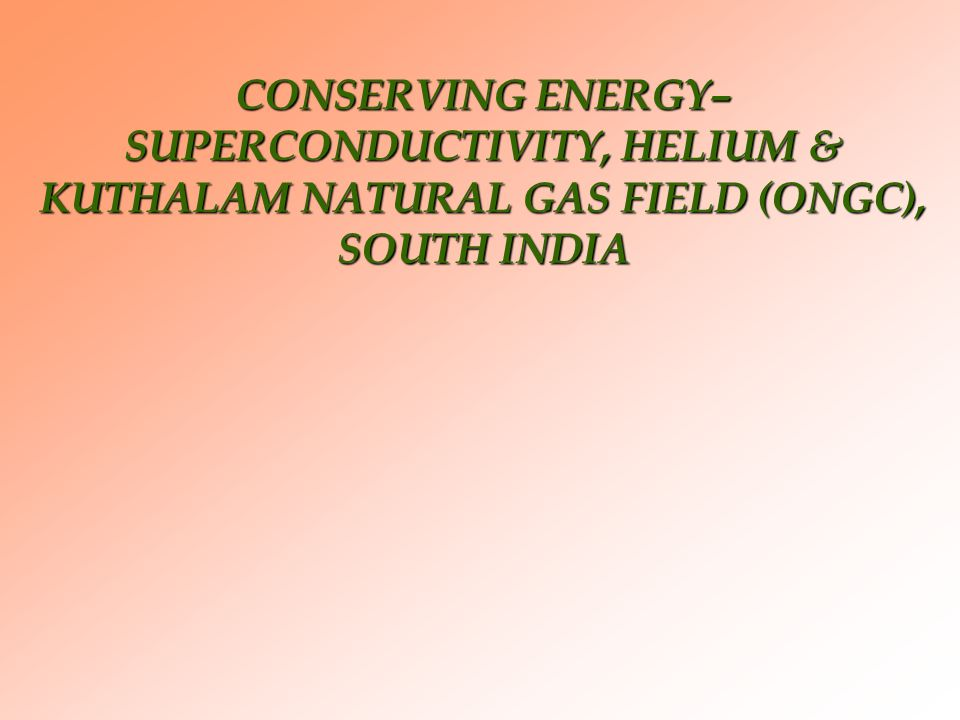 DESIGN BASIS OF PSA BASED PILOT PLANT FOR HELIUM EXTRACTION FROM NATURAL GAS, KUTHALAM, TAMILNADU (M/s ADSORPTION RESEARCH INC., DUBLIN OHIO, USA) Feed gas intake – 50 Nm 3 /hr Helium concentration - ~ 500 ppm No.