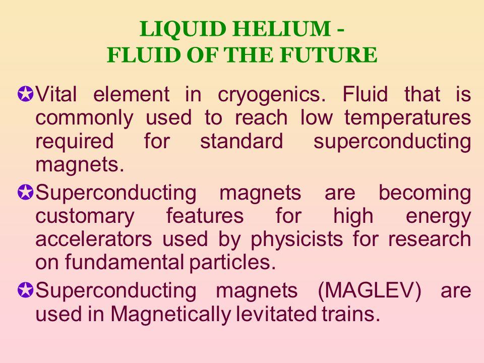 LIQUID HELIUM - FLUID OF THE FUTURE ✪ Vital element in cryogenics.