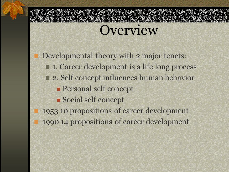 Overview Developmental theory with 2 major tenets: 1.