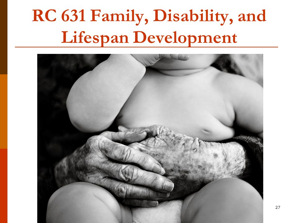 27 RC 631 Family, Disability, and Lifespan Development