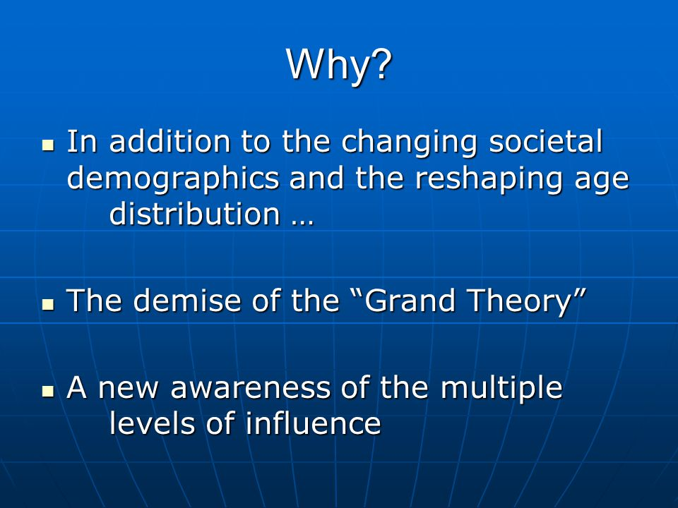 Why? In addition to the changing societal demographics and the reshaping age distribution … In addition to the changing societal demographics and the