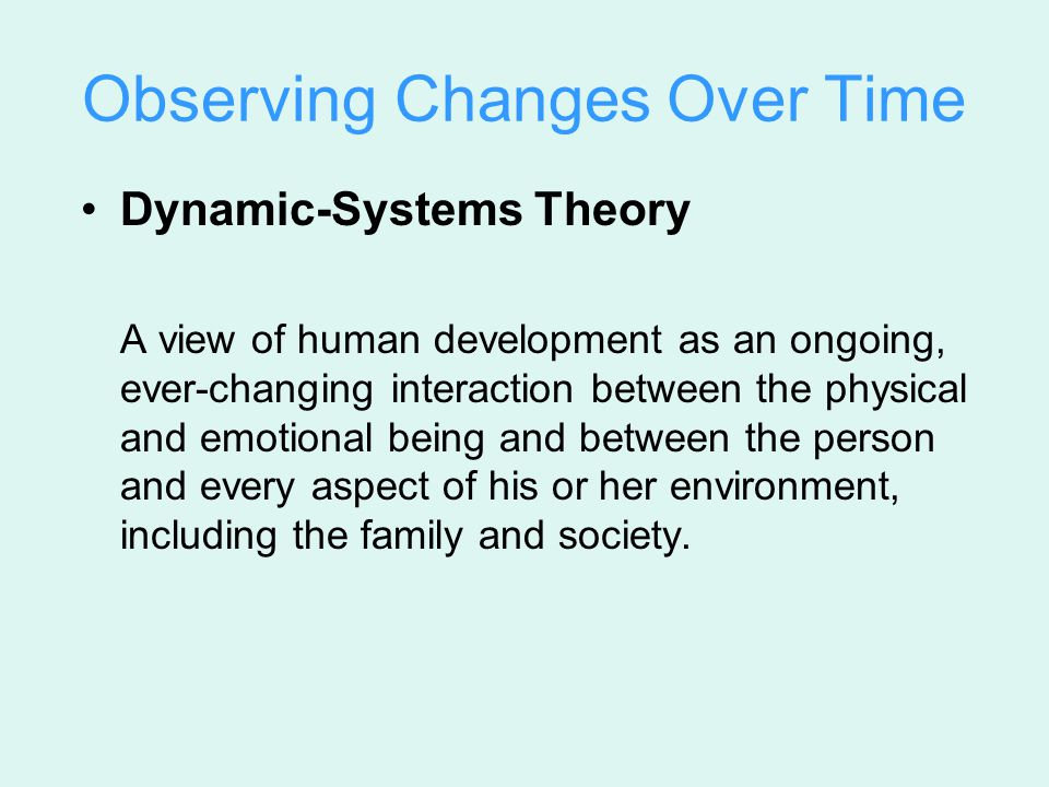 The Life-Span Perspective Development is Multidirectional Over time, human characteristics change in every direction.