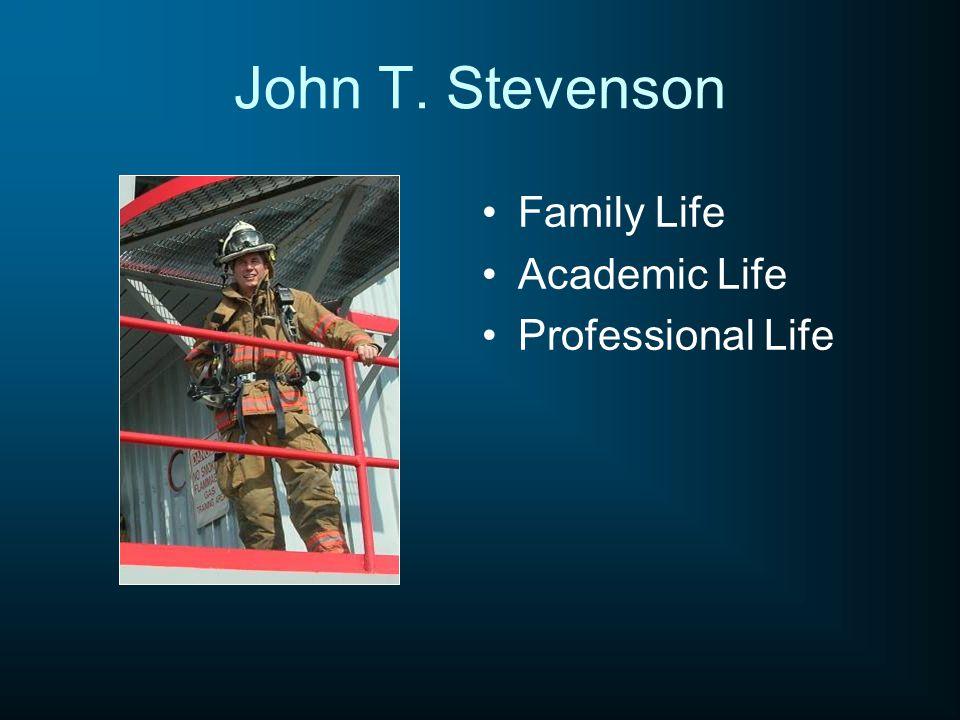 John T. Stevenson Family Life Academic Life Professional Life