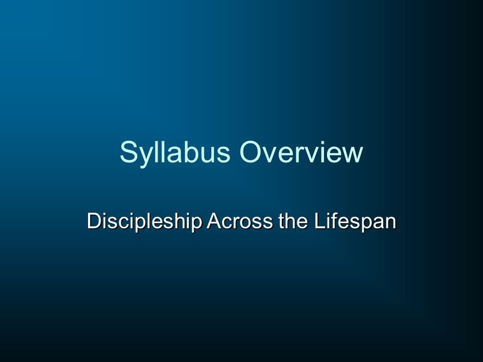 Syllabus Overview Discipleship Across the Lifespan