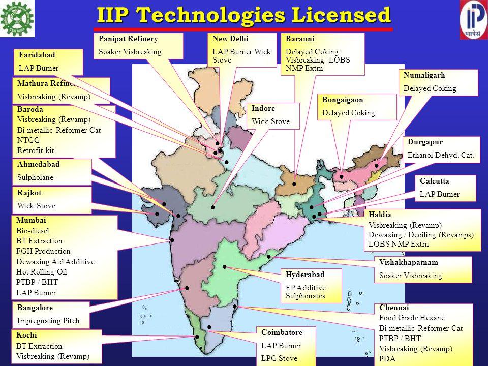 IIP Technologies Licensed Panipat Refinery Soaker Visbreaking Baroda Visbreaking (Revamp) Bi-metallic Reformer Cat NTGG Retrofit-kit Mathura Refinery