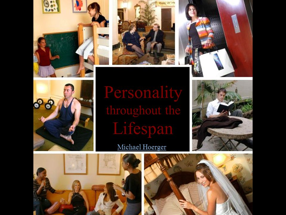 Personality throughout the Lifespan Michael Hoerger