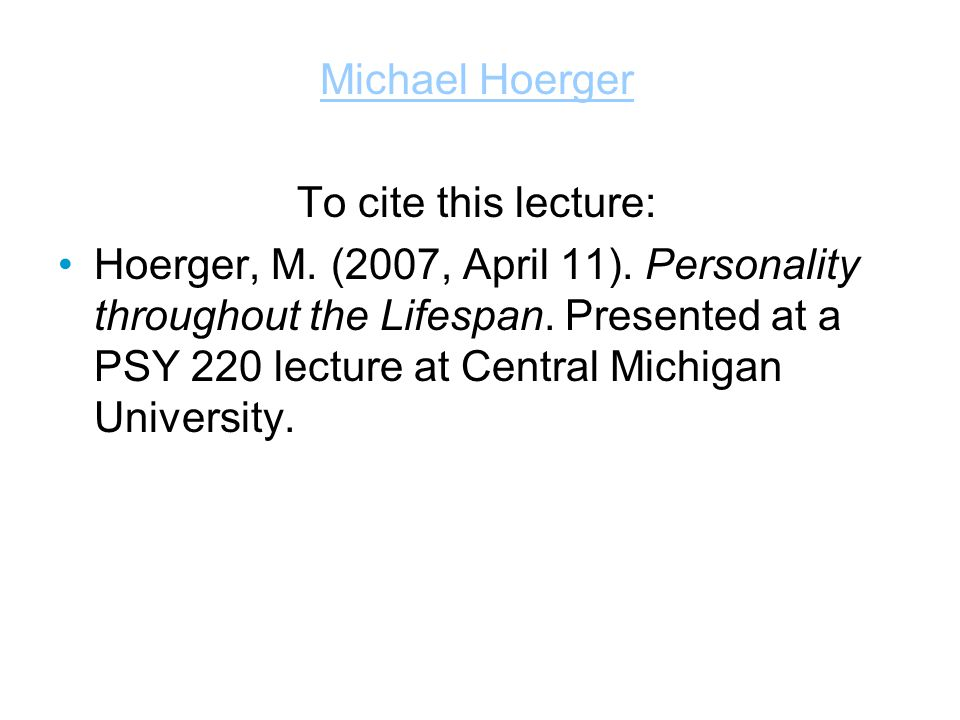 Michael Hoerger To cite this lecture: Hoerger, M. (2007, April 11).