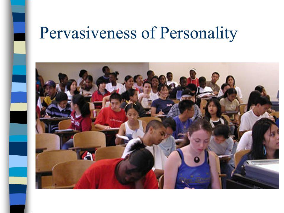 Pervasiveness of Personality